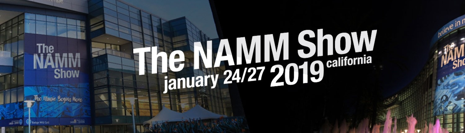 SEE US AT The NAMM Show 2019
